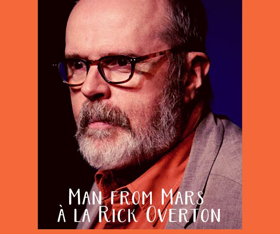 Man from Mars à la Rick Overton
