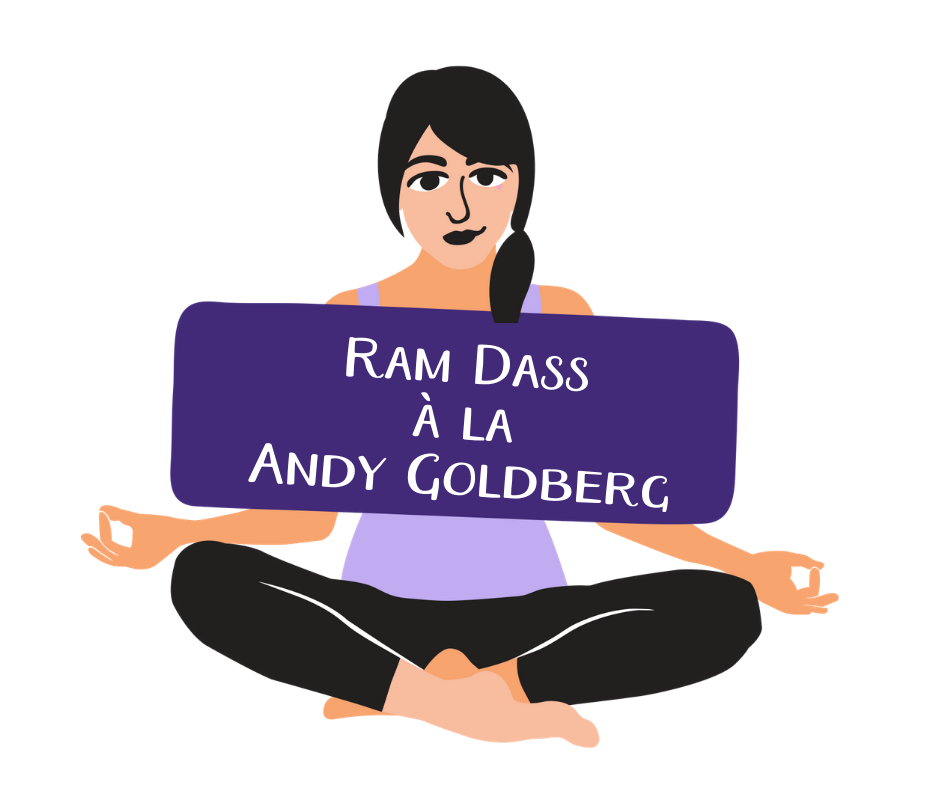 Ram Dass à la Andy Goldberg